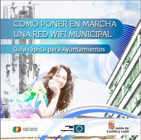 Cartel de la Junta de Castilla y León: Cómo poner en marcha una red wifi municipal. Guía rápida para ayuntamientos