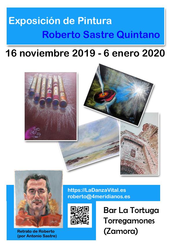 Cartel de la exposición de pintura, por Roberto Sastre Quintano. Del 16/11/2019 al 6/01/2020, en el bar La Tortuga (Torregamones)