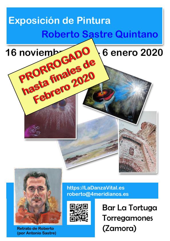 PRORROGADO hasta finales de FEBRERO 2020 - Cartel de la exposición de pintura, por Roberto Sastre Quintano. Del 16/11/2019 al 6/01/2020, en el bar La Tortuga (Torregamones)